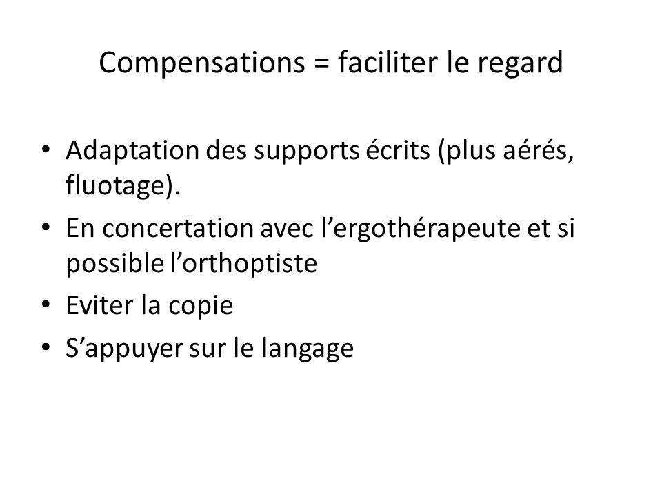 Compensations = faciliter le regard