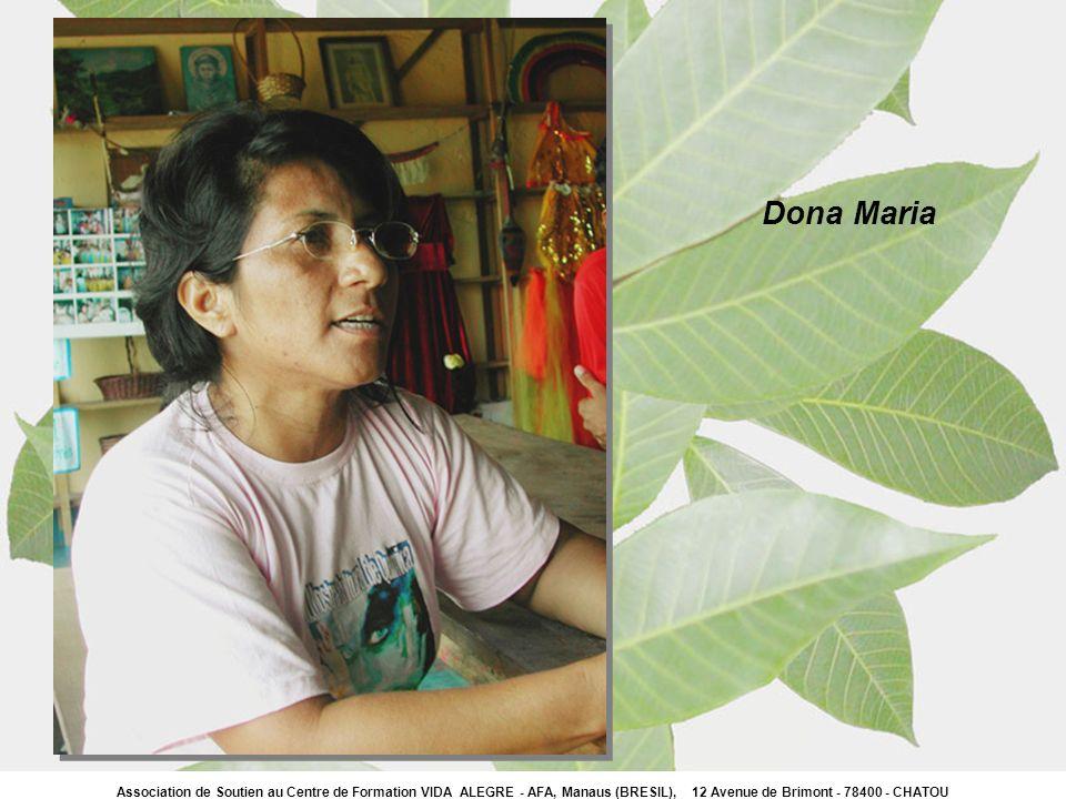 Dona Maria Association de Soutien au Centre de Formation VIDA ALEGRE - AFA, Manaus (BRESIL), 12 Avenue de Brimont - 78400 - CHATOU.