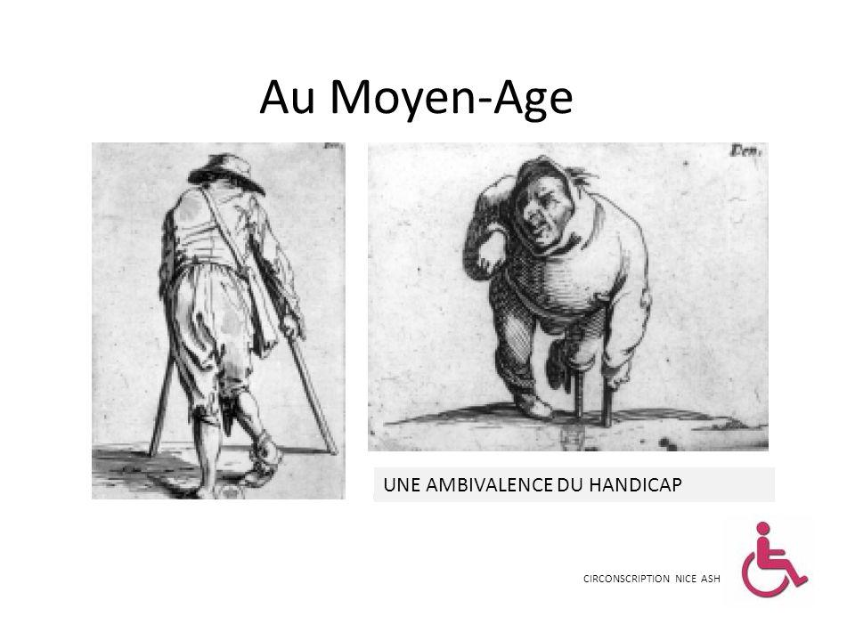 Au Moyen-Age UNE AMBIVALENCE DU HANDICAP CIRCONSCRIPTION NICE ASH