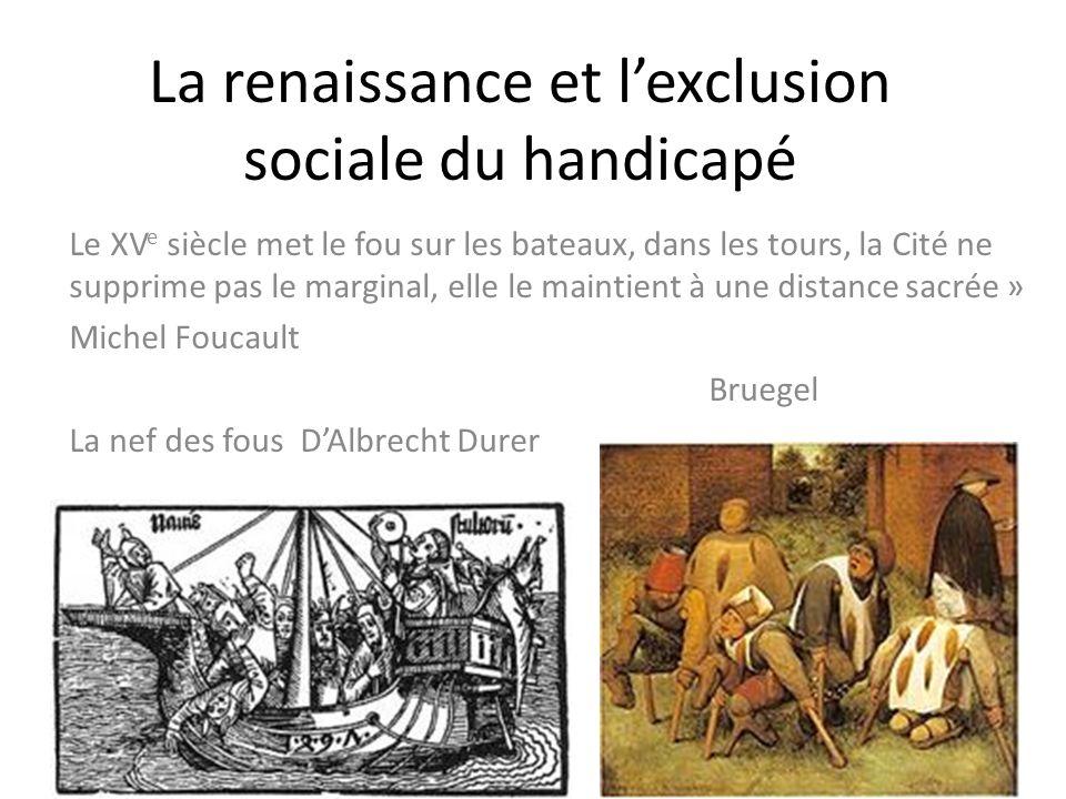 La renaissance et l'exclusion sociale du handicapé