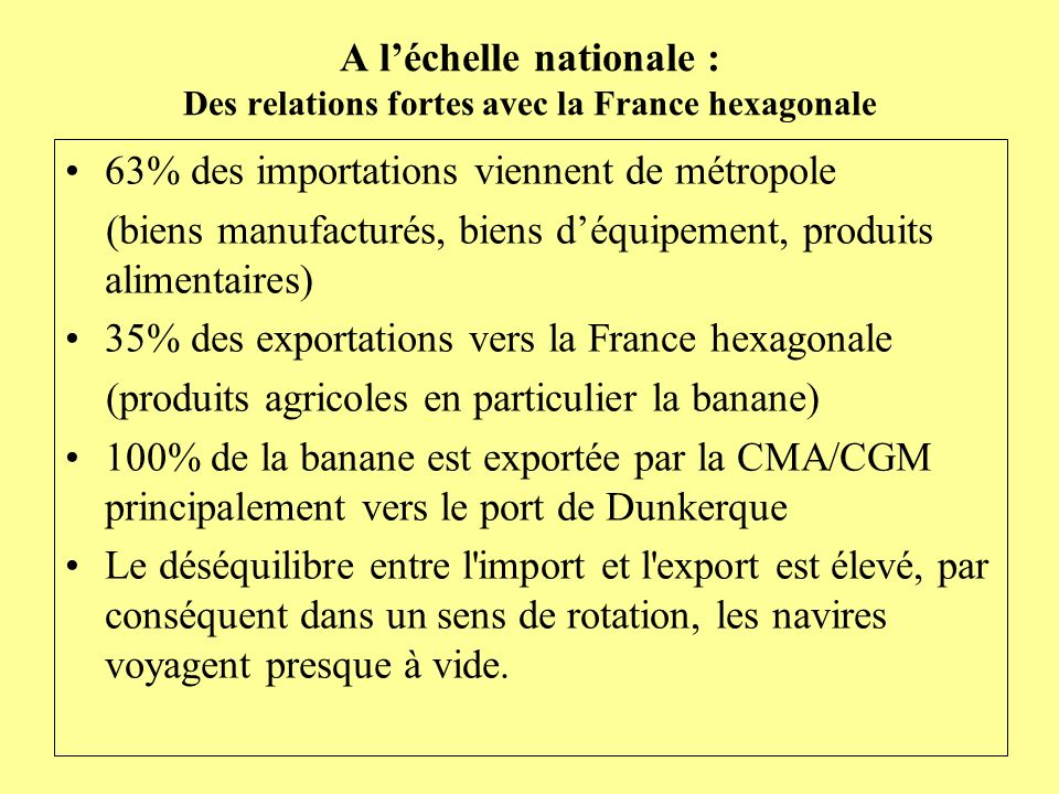 A l'échelle nationale : Des relations fortes avec la France hexagonale