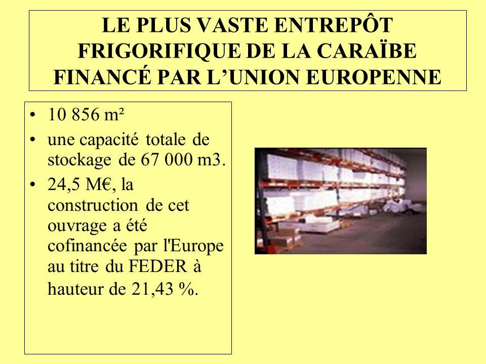 LE PLUS VASTE ENTREPÔT FRIGORIFIQUE DE LA CARAÏBE FINANCÉ PAR L'UNION EUROPENNE
