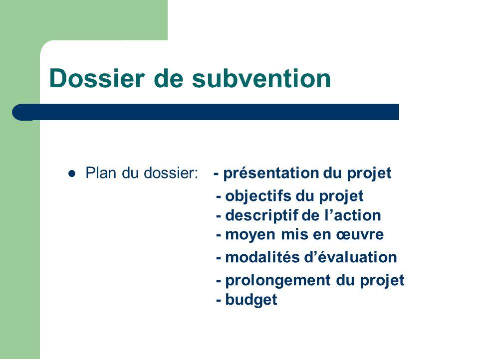 Dossier de subvention Plan du dossier: - présentation du projet