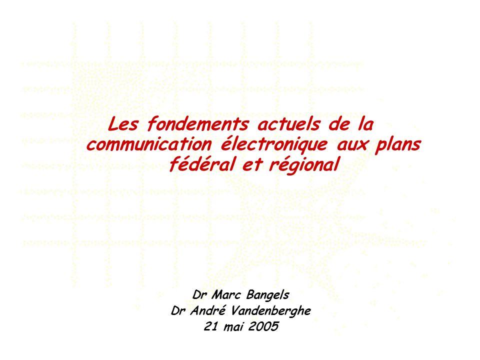 Les fondements actuels de la communication électronique aux plans fédéral et régional