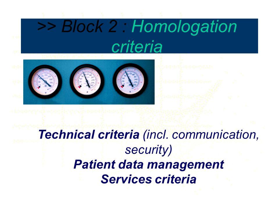 >> Block 2 : Homologation criteria