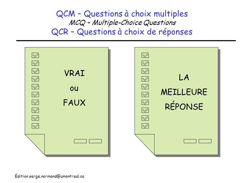 QCM – Questions à choix multiples MCQ – Multiple-Choice Questions QCR – Questions à choix de réponses