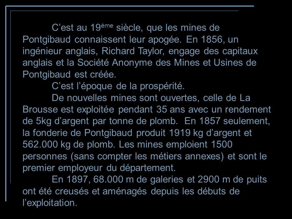 C'est au 19ème siècle, que les mines de Pontgibaud connaissent leur apogée.