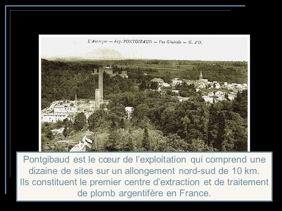 Pontgibaud est le cœur de l'exploitation qui comprend une dizaine de sites sur un allongement nord-sud de 10 km.