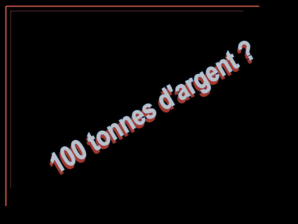 100 tonnes d argent