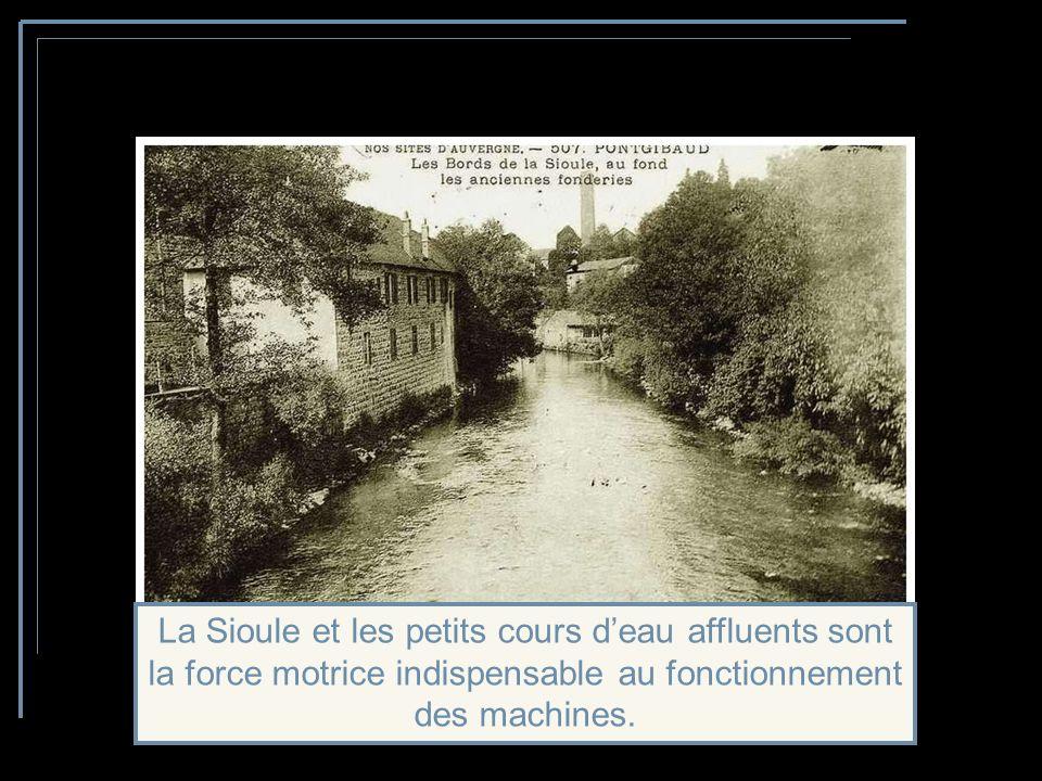 La Sioule et les petits cours d'eau affluents sont la force motrice indispensable au fonctionnement des machines.
