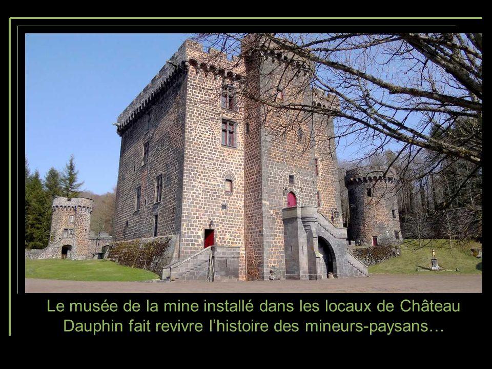 Le musée de la mine installé dans les locaux de Château Dauphin fait revivre l'histoire des mineurs-paysans…