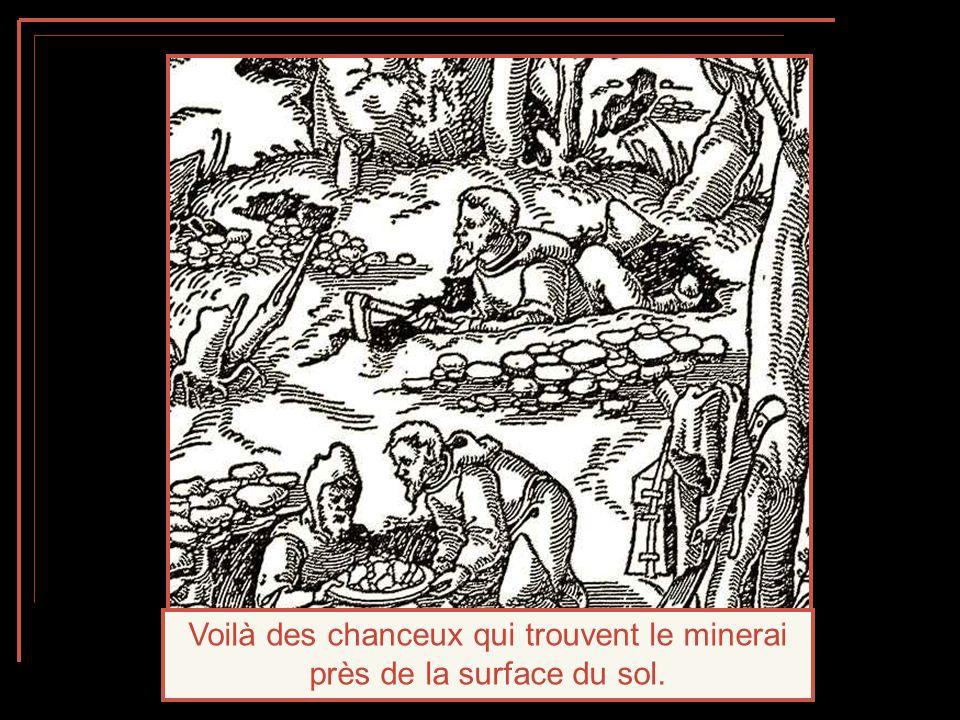 Voilà des chanceux qui trouvent le minerai près de la surface du sol.