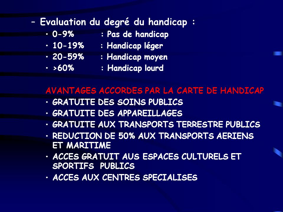 Evaluation du degré du handicap :