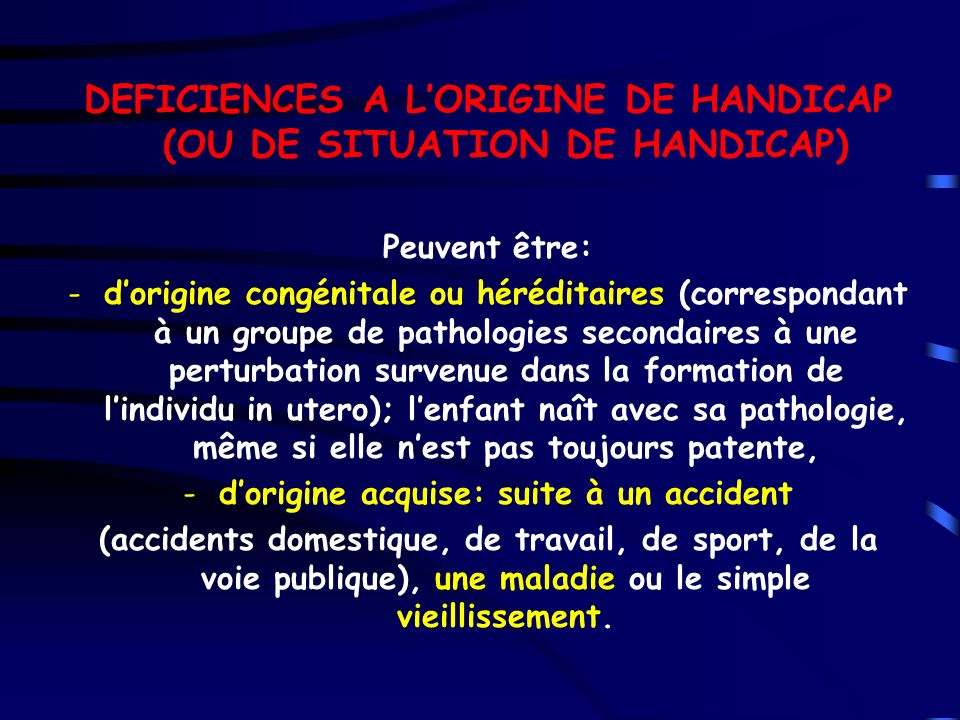DEFICIENCES A L'ORIGINE DE HANDICAP (OU DE SITUATION DE HANDICAP)