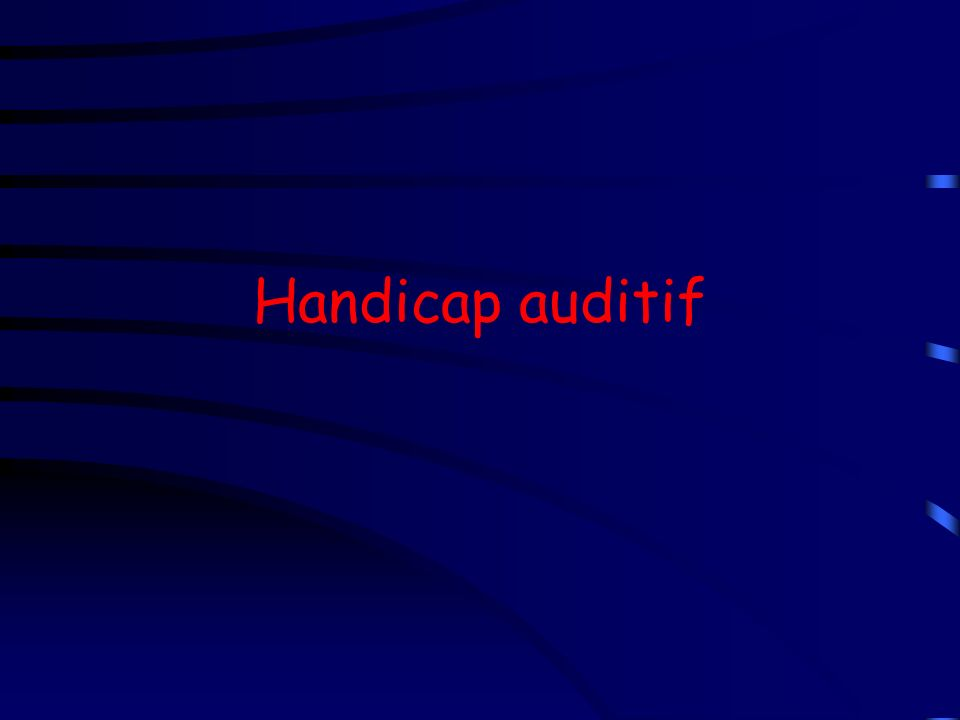 Handicap auditif