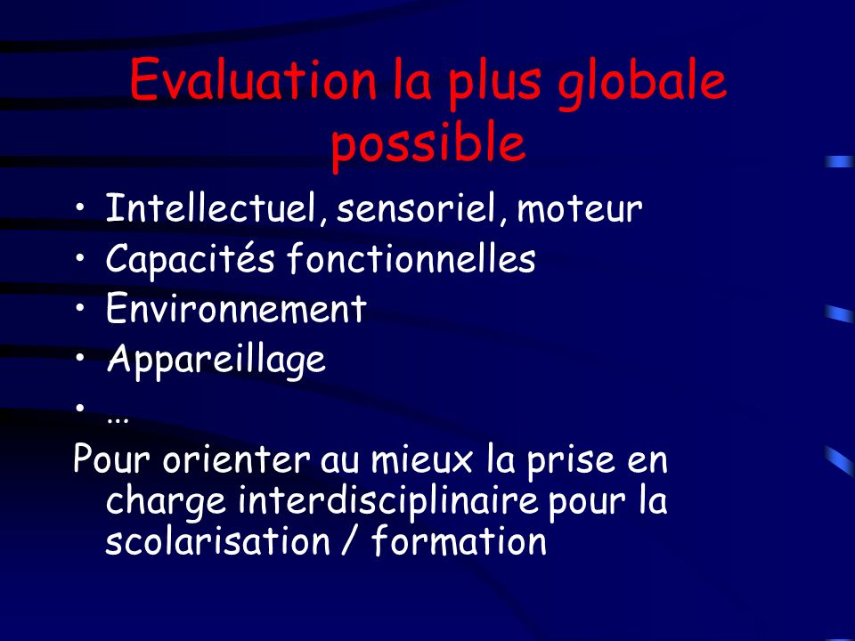 Evaluation la plus globale possible