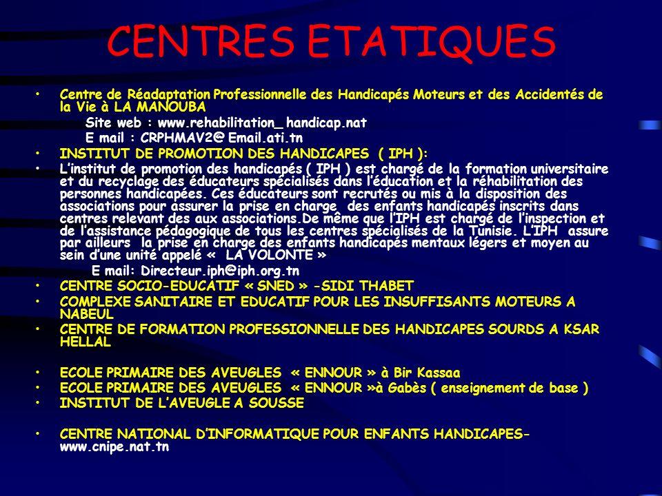 CENTRES ETATIQUES Centre de Réadaptation Professionnelle des Handicapés Moteurs et des Accidentés de la Vie à LA MANOUBA.