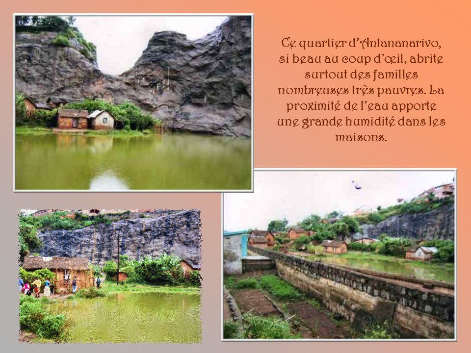 Ce quartier d'Antananarivo, si beau au coup d'œil, abrite surtout des familles nombreuses très pauvres.