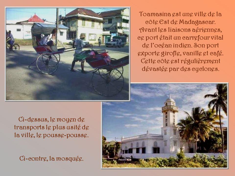 Toamasina est une ville de la côte Est de Madagascar