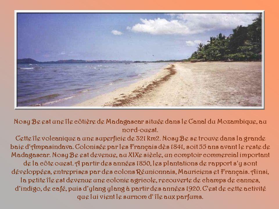 Nosy Be est une île côtière de Madagascar située dans le Canal du Mozambique, au nord-ouest.