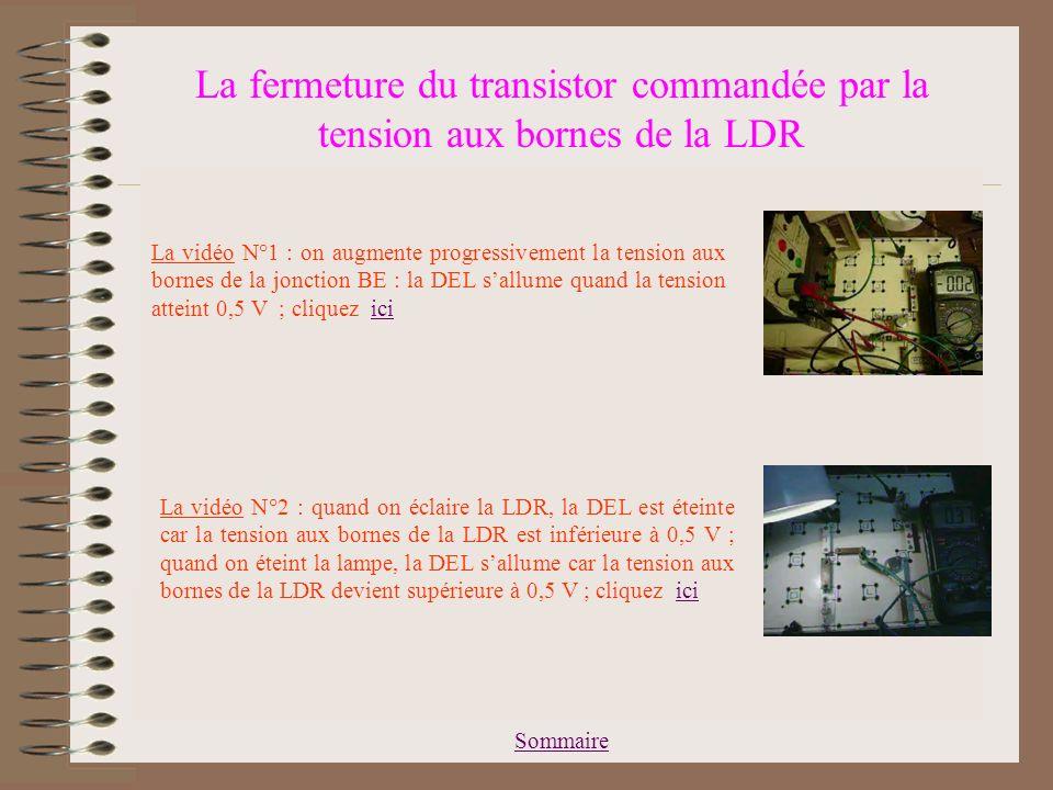 La fermeture du transistor commandée par la tension aux bornes de la LDR