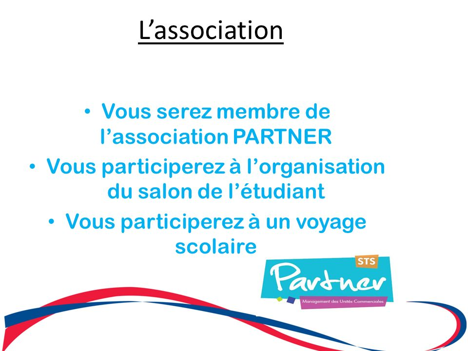 L'association Vous serez membre de l'association PARTNER