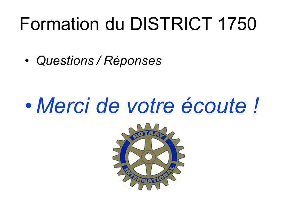 Merci de votre écoute ! Formation du DISTRICT 1750
