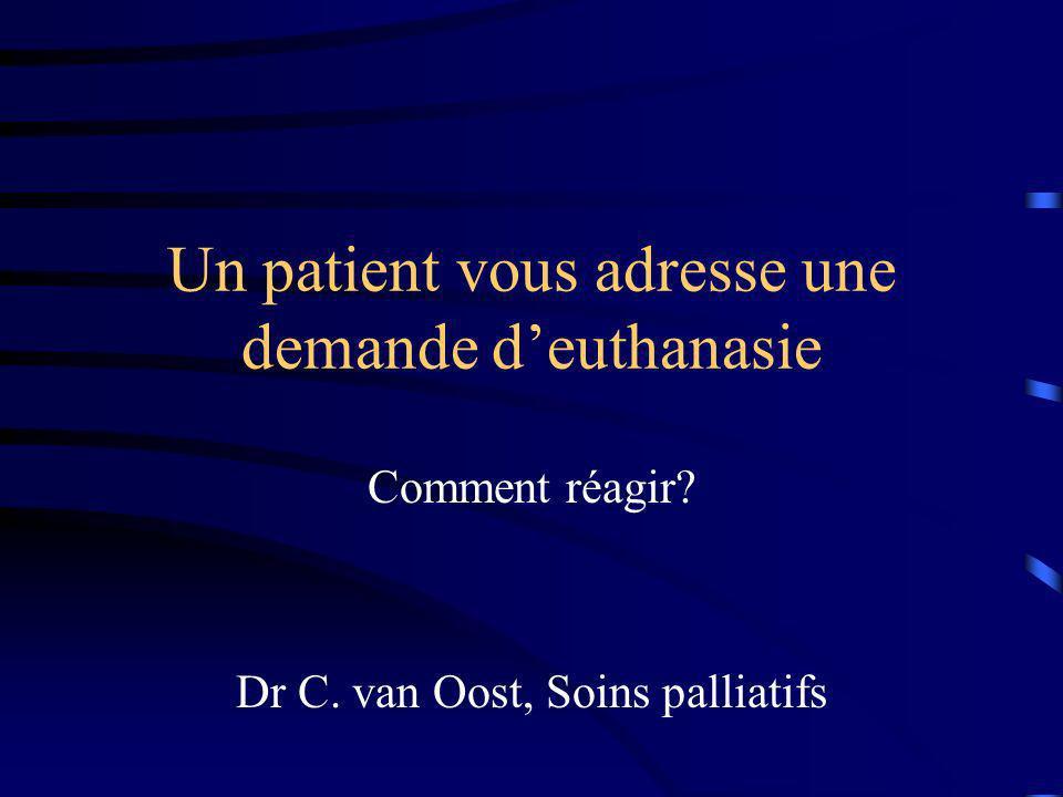 Un patient vous adresse une demande d'euthanasie