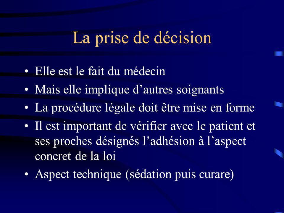 La prise de décision Elle est le fait du médecin