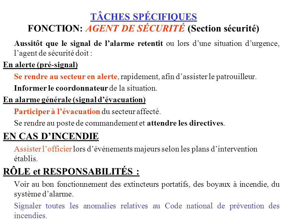 TÂCHES SPÉCIFIQUES FONCTION: AGENT DE SÉCURITÉ (Section sécurité)
