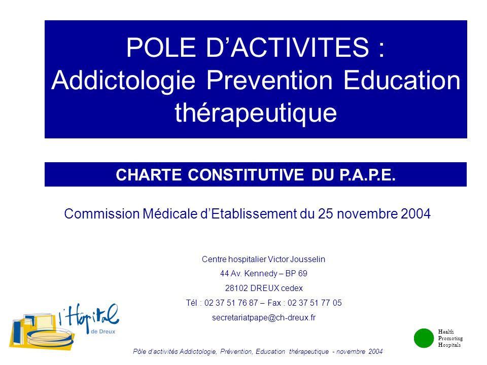 POLE D'ACTIVITES : Addictologie Prevention Education thérapeutique