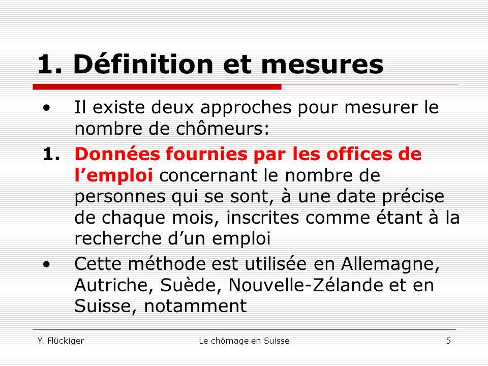1. Définition et mesures Il existe deux approches pour mesurer le nombre de chômeurs:
