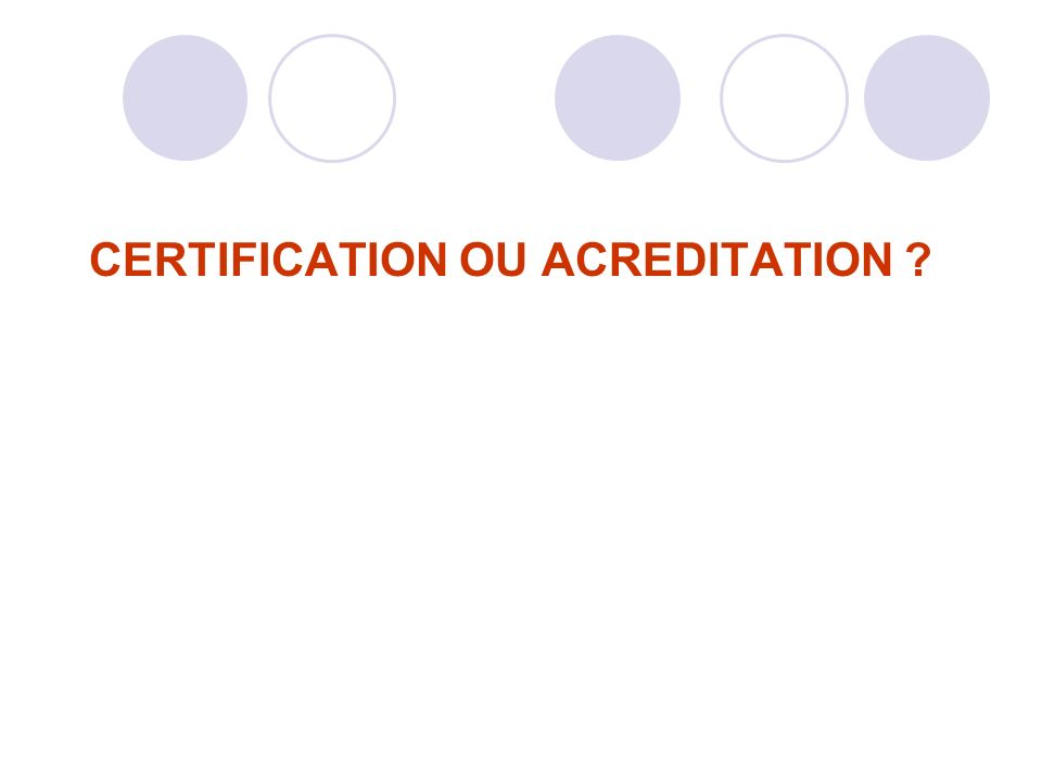 CERTIFICATION OU ACREDITATION