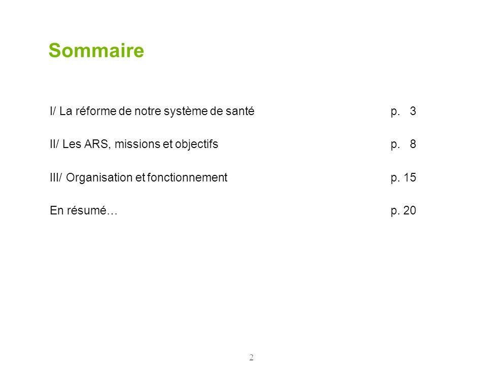 Sommaire I/ La réforme de notre système de santé p. 3