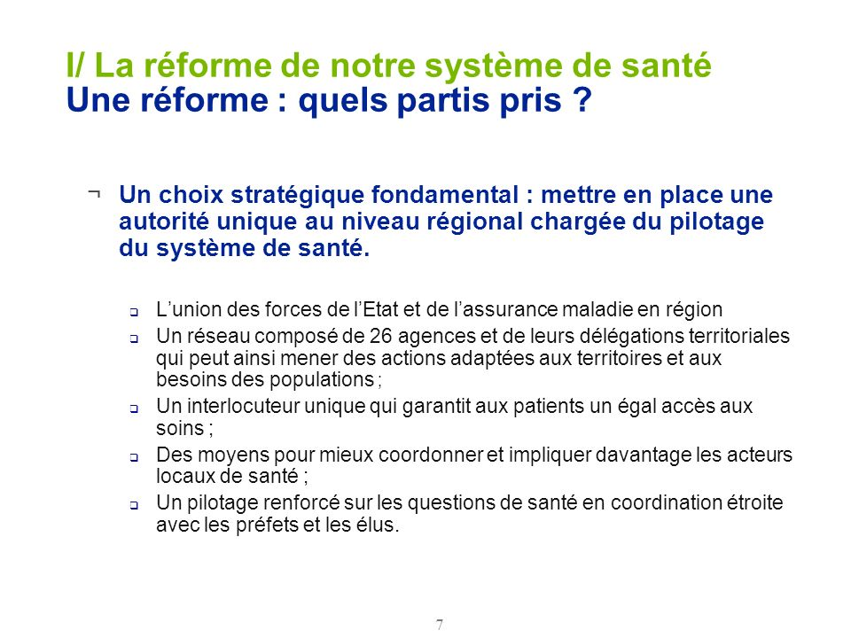 I/ La réforme de notre système de santé Une réforme : quels partis pris