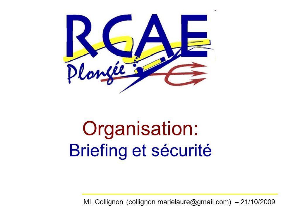 Organisation: Briefing et sécurité