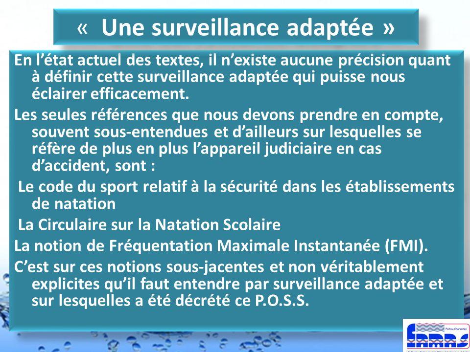 « Une surveillance adaptée »