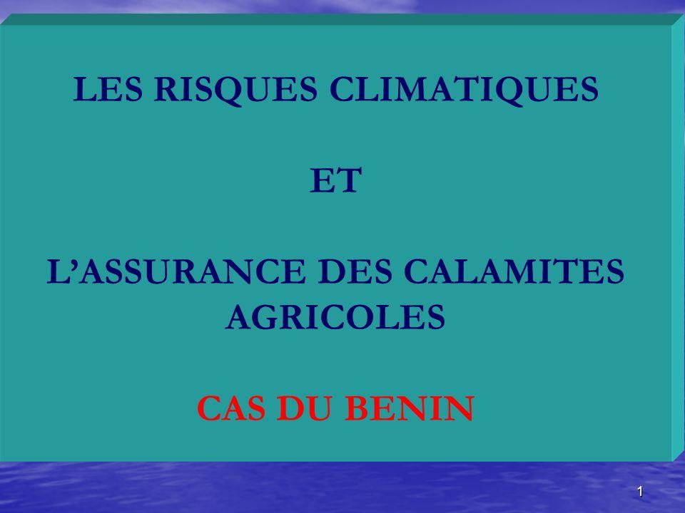 LES RISQUES CLIMATIQUES ET L'ASSURANCE DES CALAMITES AGRICOLES CAS DU BENIN