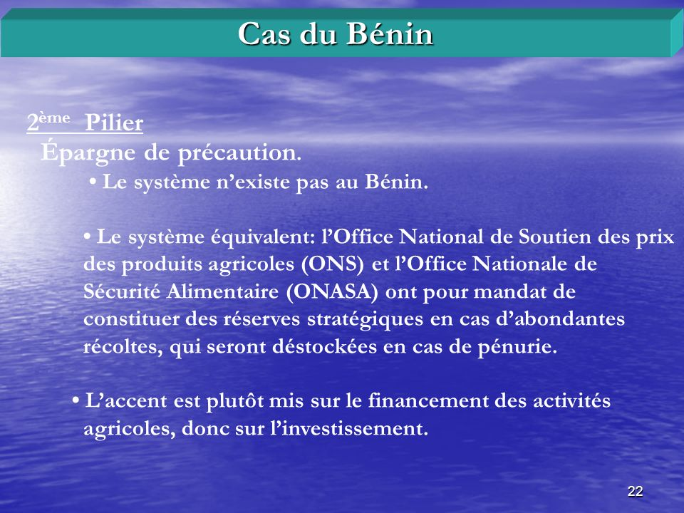 Cas du Bénin 2ème Pilier. Épargne de précaution. • Le système n'existe pas au Bénin.