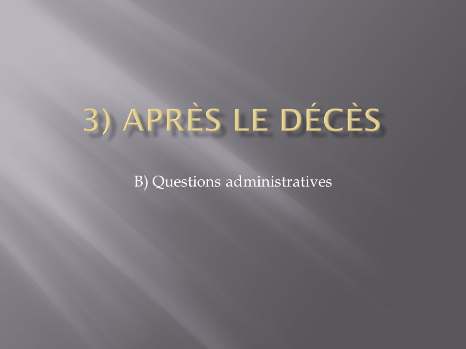 B) Questions administratives