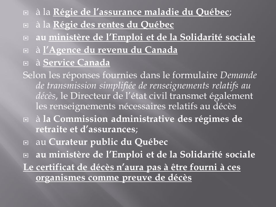 à la Régie de l'assurance maladie du Québec;