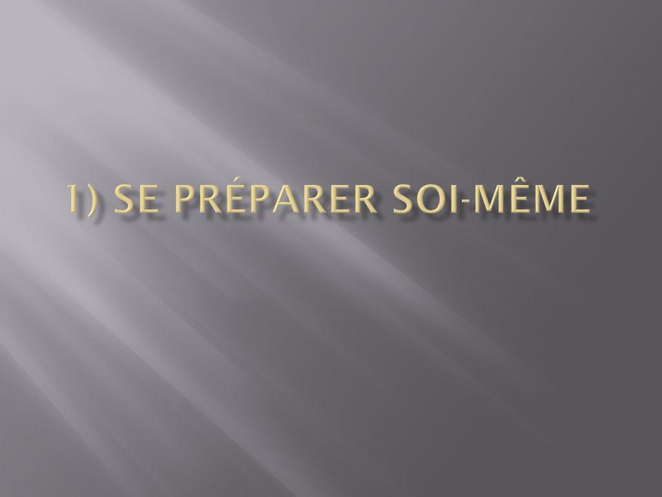 1) Se préparer soi-même