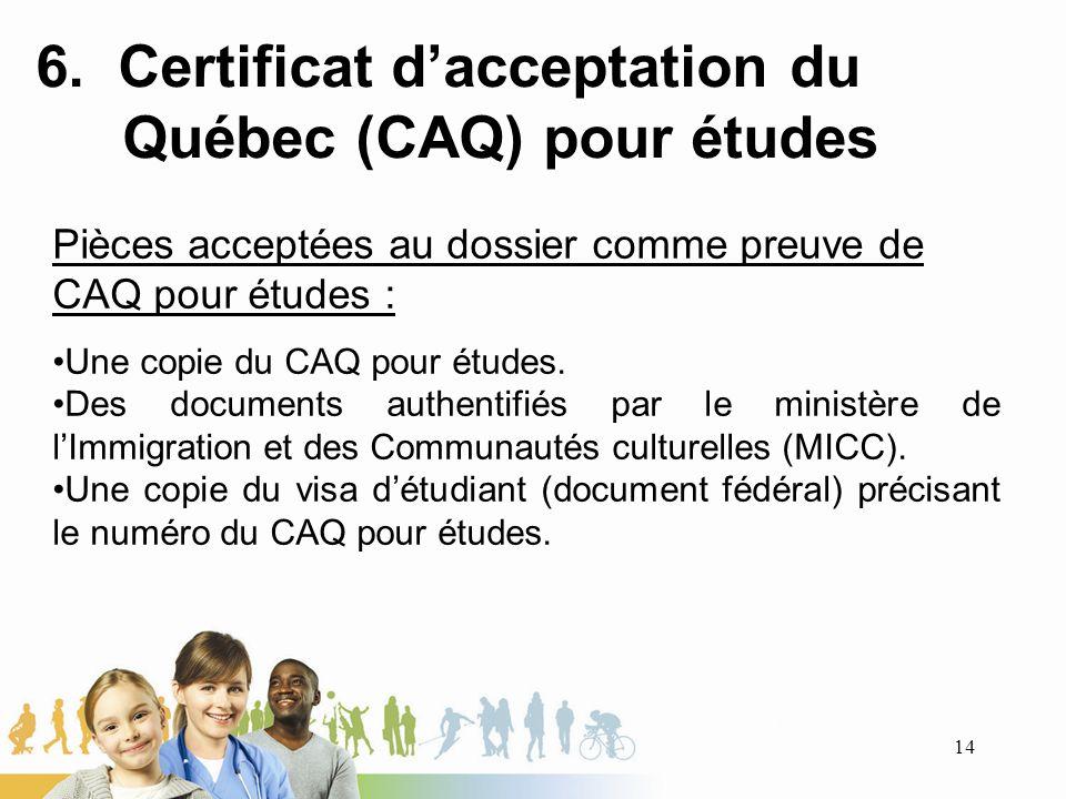 6. Certificat d'acceptation du Québec (CAQ) pour études