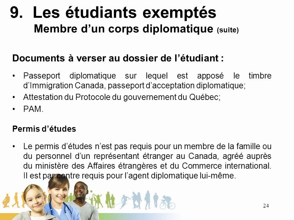 9. Les étudiants exemptés Membre d'un corps diplomatique (suite)