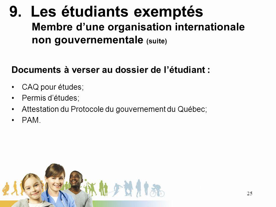 9. Les étudiants exemptés Membre d'une organisation internationale non gouvernementale (suite)