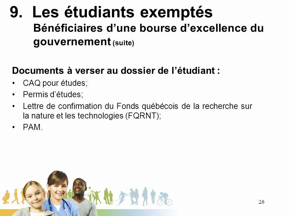 9. Les étudiants exemptés Bénéficiaires d'une bourse d'excellence du gouvernement (suite)
