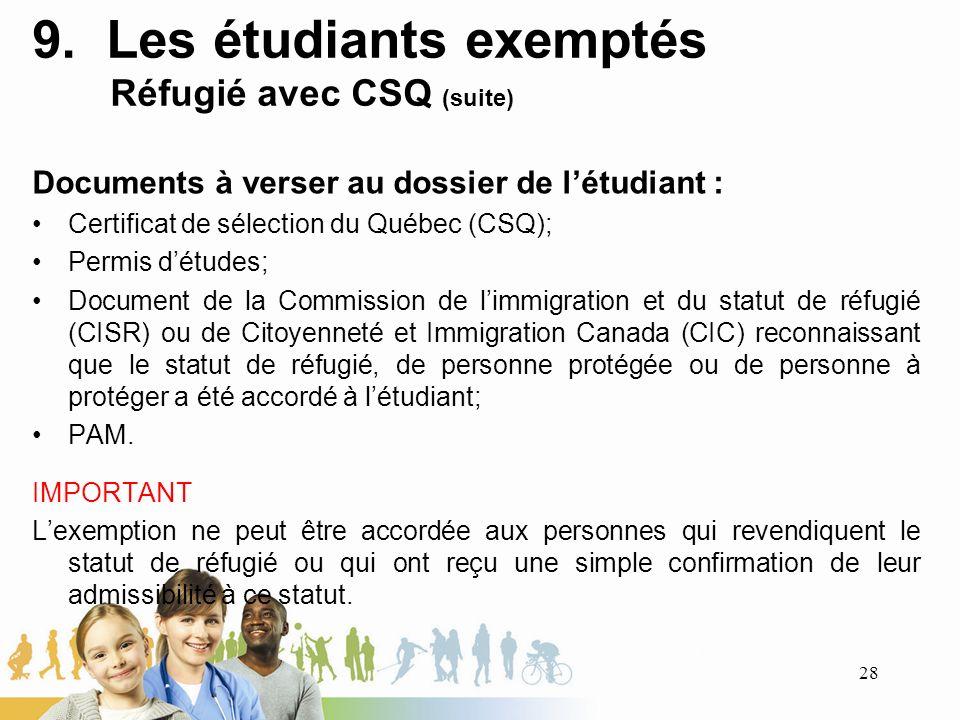 9. Les étudiants exemptés Réfugié avec CSQ (suite)