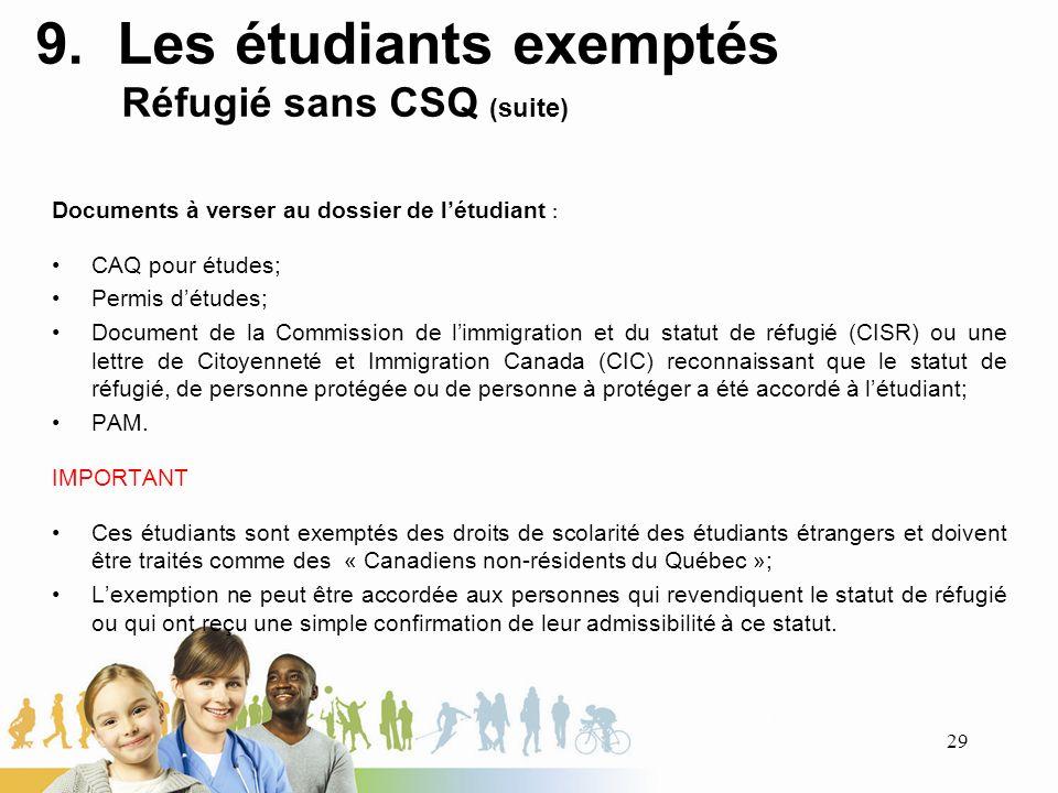9. Les étudiants exemptés Réfugié sans CSQ (suite)
