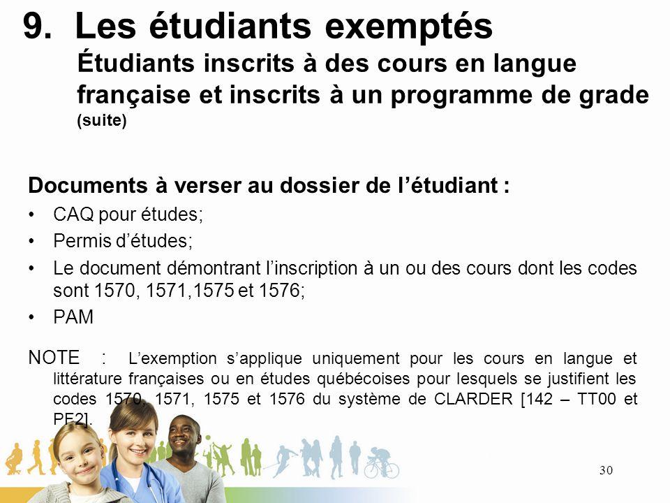 9. Les étudiants exemptés Étudiants inscrits à des cours en langue française et inscrits à un programme de grade (suite)