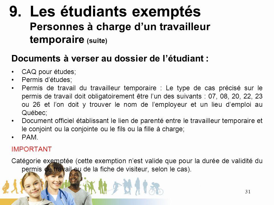 Les étudiants exemptés Personnes à charge d'un travailleur temporaire (suite)